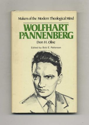 Makers of the Modern Theological Mind: Wolfhart Pannenberg. Don H. Olive