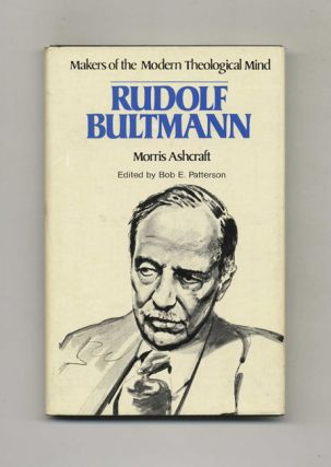 Makers of the Modern Theological Mind: Rudolf Bultmann