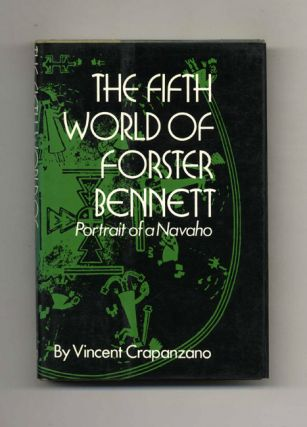 The Fifth World of Forster Bennett: Portrait of a Navaho - 1st Edition/1st Printing
