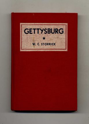 Gettysburg: the Place, the Battles, the Outcome - 1st Edition/1st Printing. W. C. Storrick