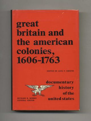 Great Britain and the American Colonies, 1606-1763 - 1st Edition/1st Printing