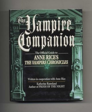 The Vampire Companion: the Official Guide to Anne Rice's the Vampire Chronicles - 1st...