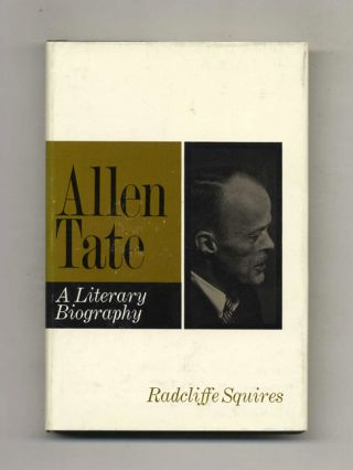 Allen Tate: A Literary Biography - 1st Edition/1st Printing
