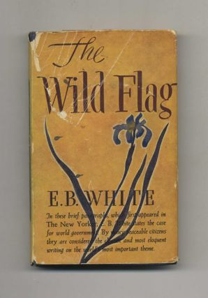 The Wild Flag: Editorials from the New Yorker on Federal World Government and Other Matters -...