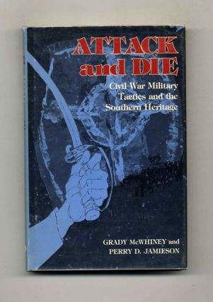Attack and Die: Civil War Military Tactics and the Southern Heritage - 1st Edition/1st Printing