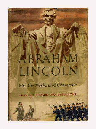 Abraham Lincoln: His Life, Work and Character - 1st Edition/1st Printing