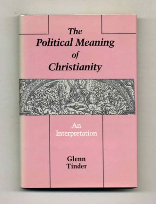 The Political Meaning of Christianity: an Interpretation. Glenn Tinder