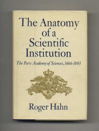 The Anatomy of a Scientific Institution: The Paris Academy of Sciences, 1666-1803 - 1st...