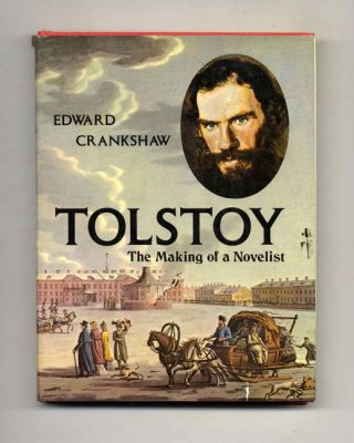Tolstoy: the Making of a Novelist - 1st Edition/1st Printing. Edward Crankshaw