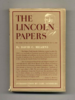 The Lincoln Papers: The Story of the Collection with Selections to July 4, 1861 - 1st Edition/1st Printing