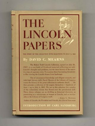 The Lincoln Papers: the Story of the Collection with Selections to July 4, 1861 - 1st...