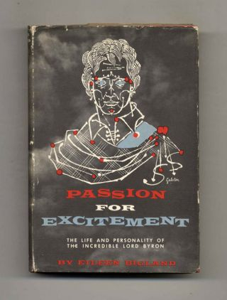 Passion for Excitement: the Life and Personality of the Incredible Lord Byron - 1st Edition/1st...