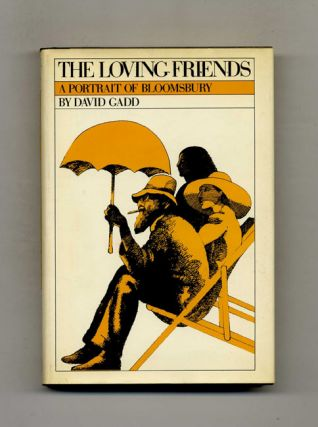 The Loving Friends: a Portrait of Bloomsbury. David Gadd