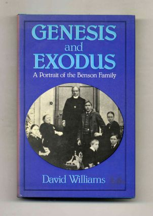 Genesis and Exodus: a Portrait of the Benson Family - 1st Edition/1st Printing