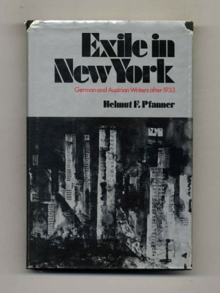 Exile in New York: German and Austrian Writers after 1933 - 1st Edition/1st Printing