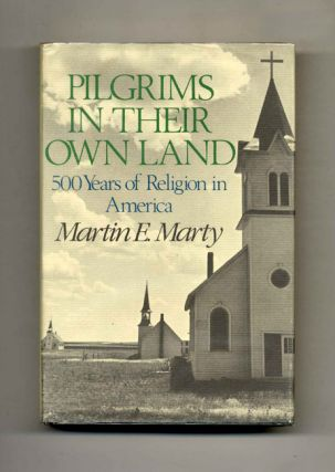 Pilgrims in Their Own Land: 500 Years of Religion in America - 1st Edition/1st Printing