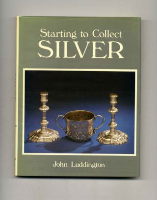 Starting to Collect Silver - 1st Edition/1st Printing