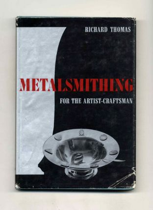 Metalsmithing for the Artist-Craftsman - 1st Edition/1st Printing. Richard Thomas