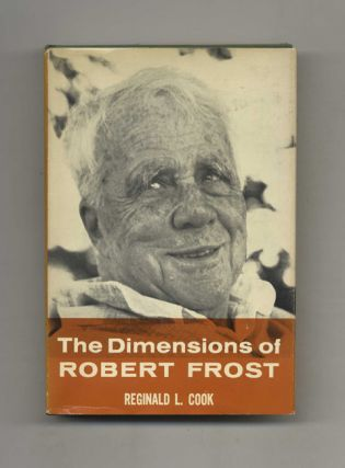The Dimensions of Robert Frost. Reginald L. Cook.
