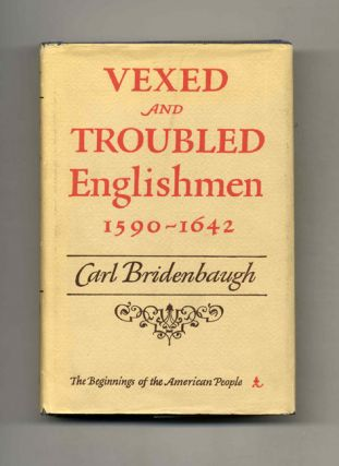 Vexed and Troubled Englishmen, 1590-1642 - 1st Edition/1st Printing