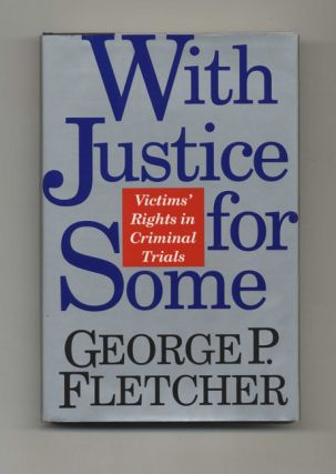 With Justice for Some: Victim's Rights in Criminal Trials - 1st Edition/1st Printing