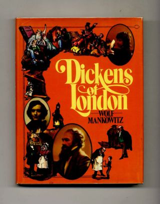 Dickens of London - 1st US Edition/1st Printing. Wolf Mankowitz