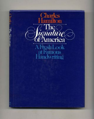 The Signature of America: a Fresh Look At Famous Handwriting - 1st Edition/1st Printing