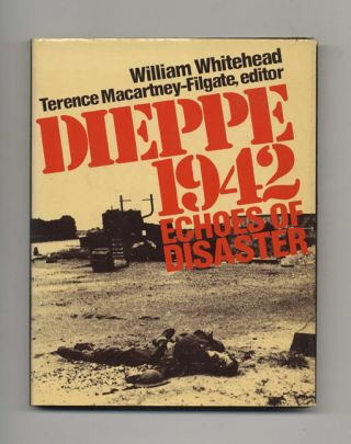 Dieppe 1942: Echoes of Disaster - 1st US Edition/1st Printing