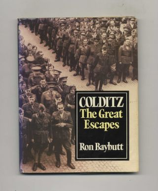Colditz: the Great Escapes - 1st US Edition/1st Printing. Ron Baybutt
