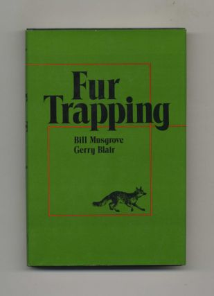 Fur Trapping - 1st Edition/1st Printing