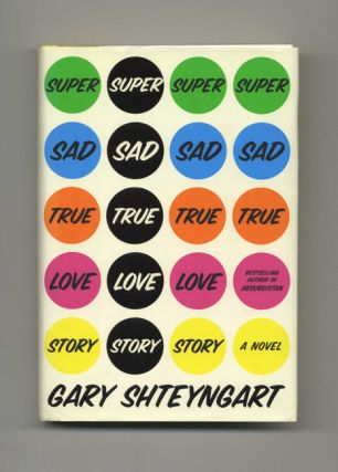 Super Sad True Love Story. Gary Shteyngart