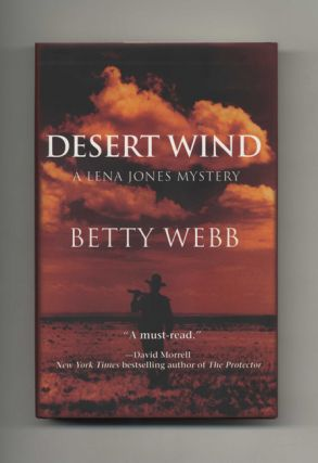 Desert Wind: a Lena Jones Mystery - 1st Edition/1st Printing. Betty Webb
