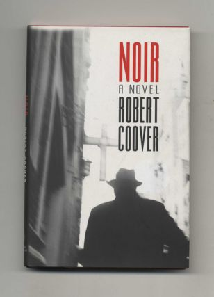 Noir - 1st Edition/1st Printing. Robert Coover