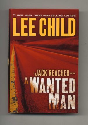 A Wanted Man: a Jack Reacher Novel - 1st Edition/1st Printing