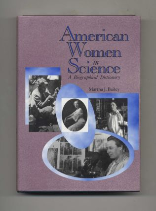 American Women in Science: A Biographical Dictionary. Martha J. Bailey