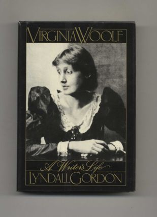 Virginia Woolf: A Writer's Life - 1st Edition/1st Printing. Lyndall Gordon