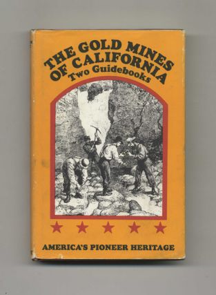 The Gold Mines of California: Two Guidebooks