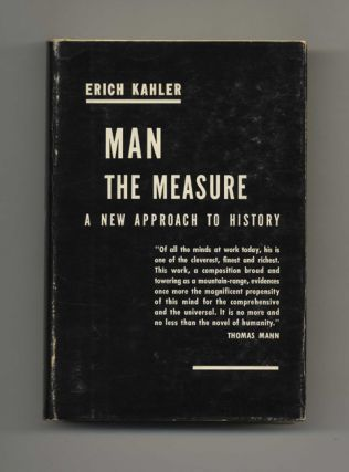 Man the Measure: A New Approach to History. Erich Kahler