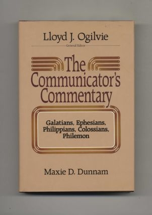 The Communicator's Commentary: Galatians, Ephesians, Philippians, Colossians, Philemon