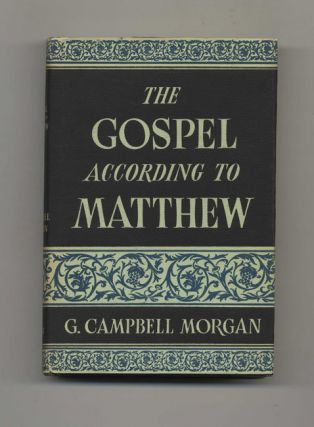 The Gospel According to Matthew. G. Campbell Morgan