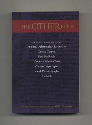 The Other Bible: Jewish Pseudepigrapha, Christian Apocrypha, Gnostic Scriptures, Kabbalah, Dead Sea Scrolls
