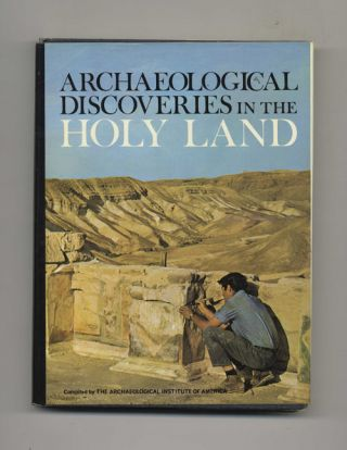 Archaeological Discoveries in the Holy Land. Archaeological Institute Of America