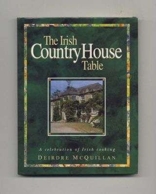 The Irish Country House Table - 1st Edition/1st Printing. Deirdre McQuillan
