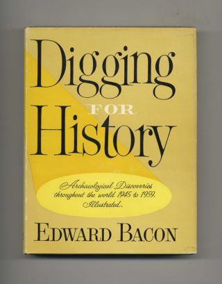 Digging for History: Archaeological Discoveries Throughout the World, 1945-1959 - 1st...