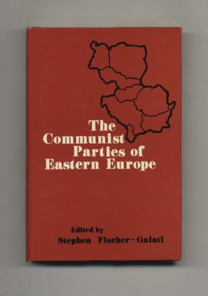 The Communist Parties of Eastern Europe - 1st Edition/1st Printing