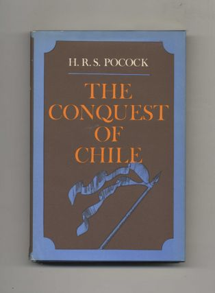 The Conquest of Chile - 1st Edition/1st Printing
