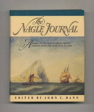 The Nagle Journal: A Diary of the Life of Jacob Nagle, Sailor, From the Year 1775 to 1841 - 1st...
