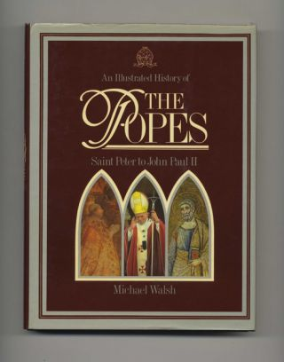 An Illustrated History of the Popes: Saint Peter to John Paul II - 1st US Edition/1st Printing