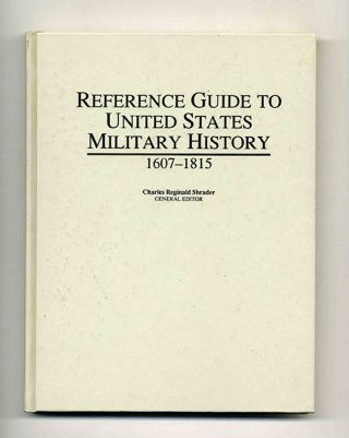 Reference Guide to United States Military History 1607 - 1815 - 1st Edition/1st Printing