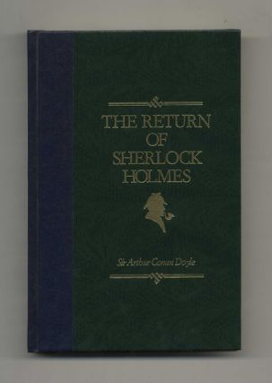 The Return of Sherlock Holmes. Sir Arthur Conan Doyle